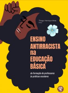 Livros traz reflexões para a implementação de uma educação voltada às relações étnico-raciais na formação de professores antirracistas
